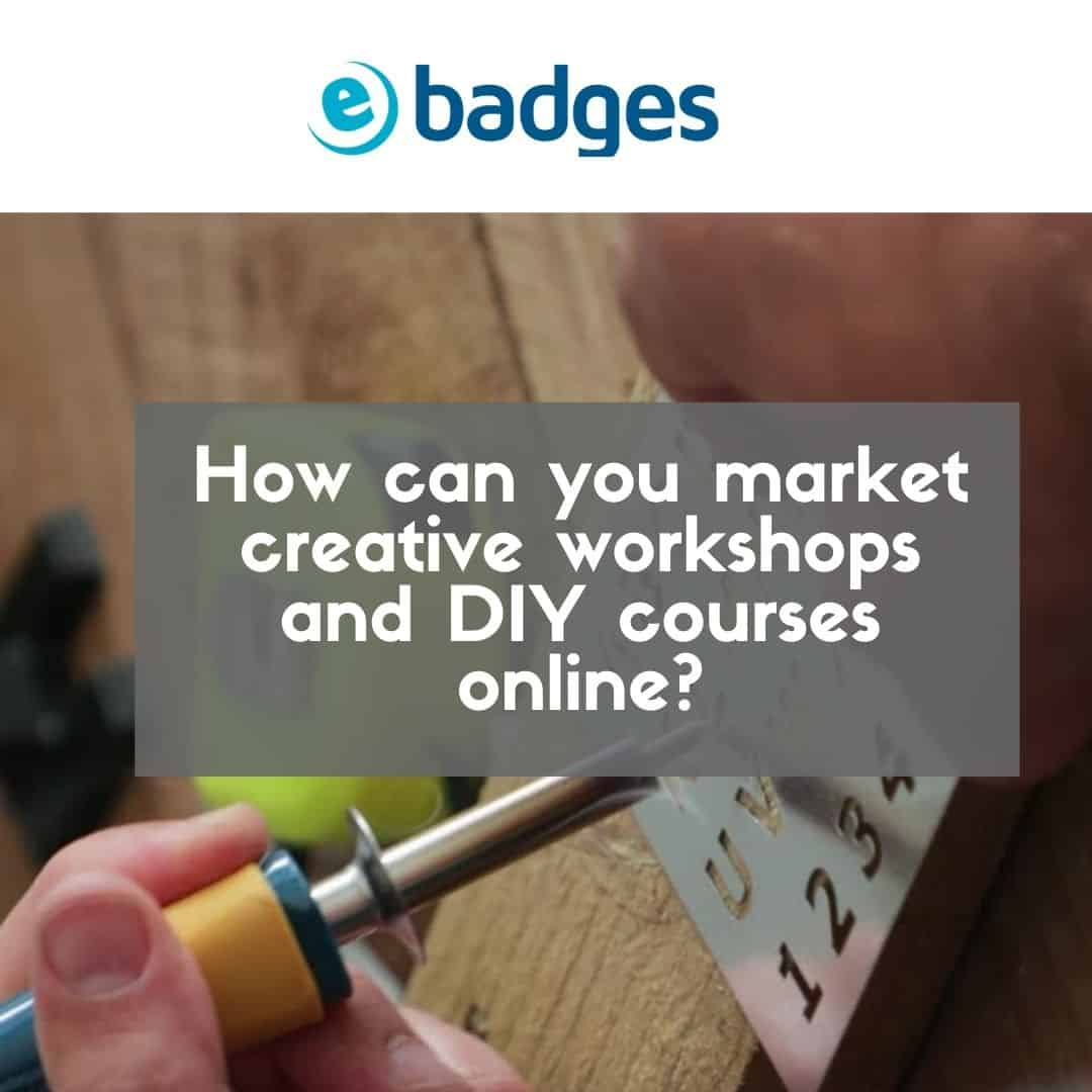 How Can You Market Creative Workshops And DIY Courses Online