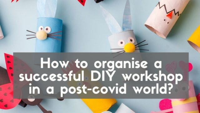 Heading for a blog post about organising a DIY workshop in a post-covid world. Showing cute animals made from toilet rolls