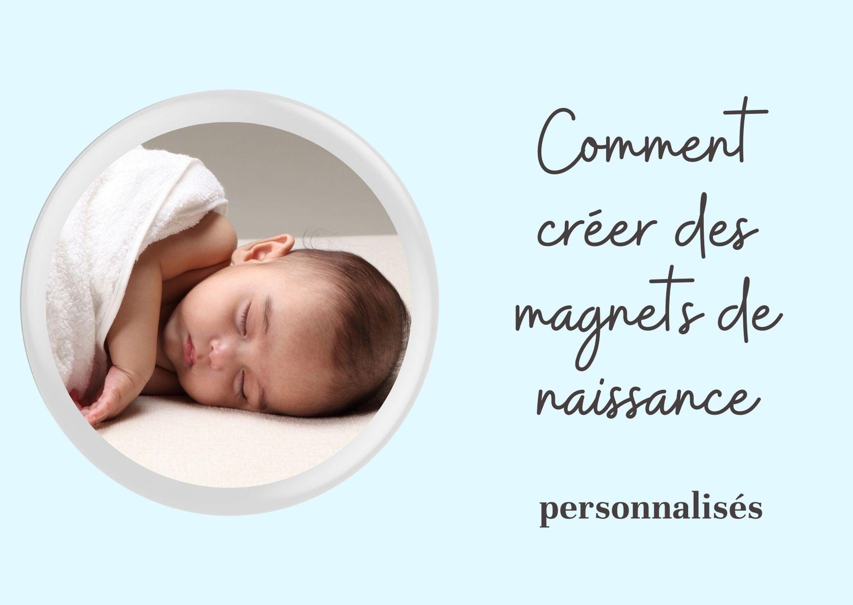 comment creer des magnets personnalisés pour annoncer une naissance