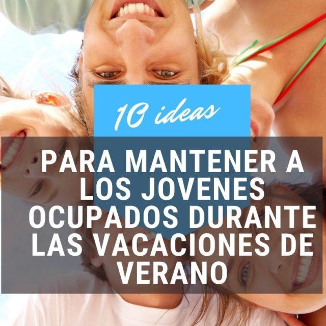10 Ideas Jovenes Vacaciones