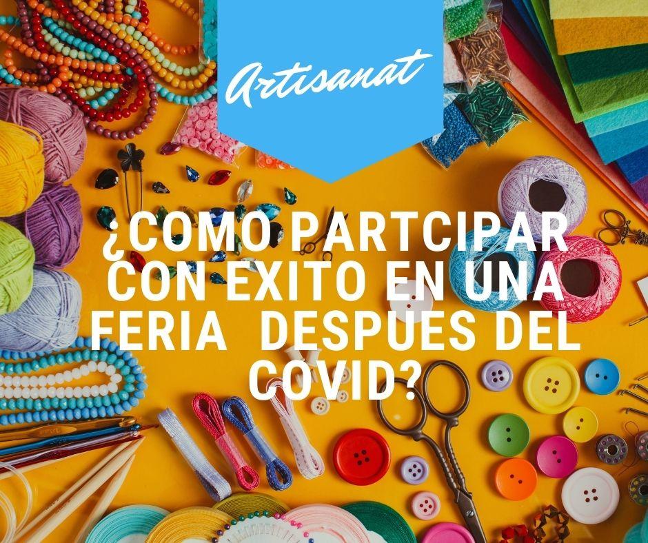 Cómo Participar Con éxito En Ferias Artesanales Tras La Pandemia